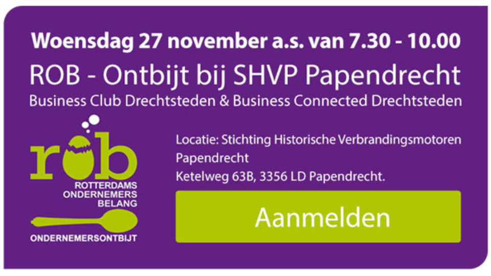 Wo. 27 nov. a.s. ROB-Ontbijt bij SHVP in Papendrecht met Business Connected Drechtsteden & Business Club Drechtsteden