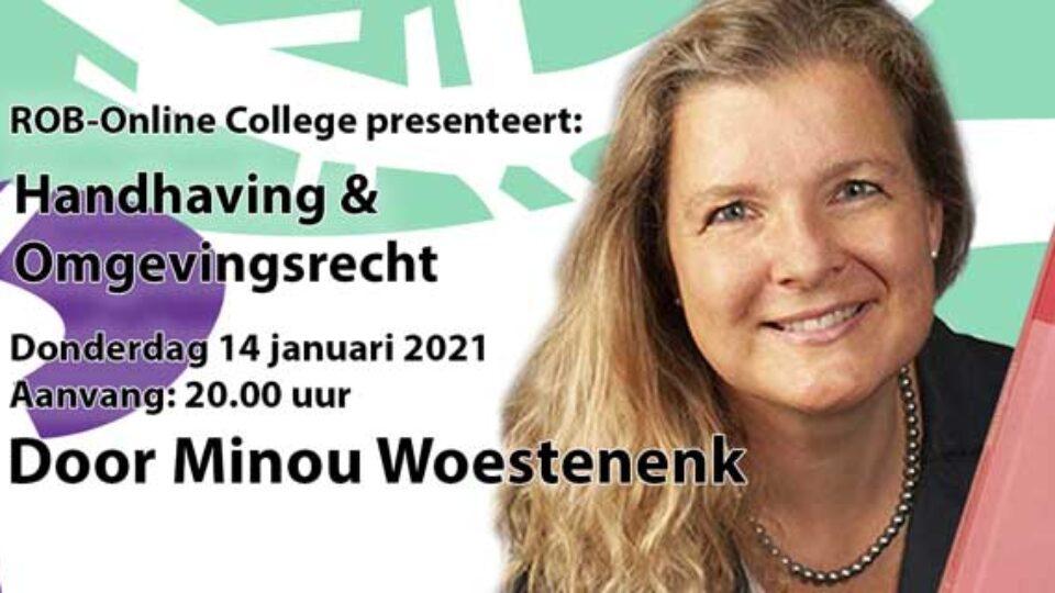 Do. 14 januari a.s.: ROB-Online college: Handhaving & omgevingsrecht – Minou Woestenenk