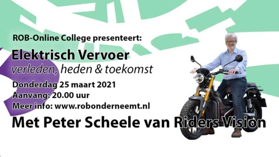 Do. 25 maart a.s. Peter Scheele over Elektrisch Vervoer (EV) in ROB-Online College