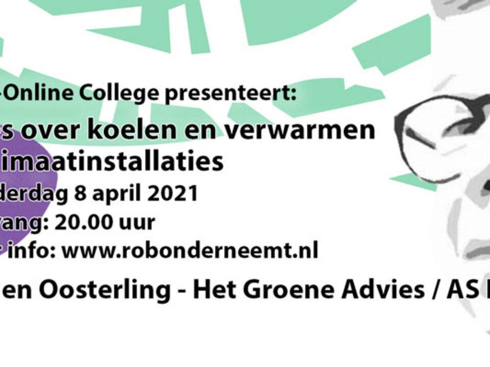 Do. 8 april a.s. Jurgen Oosterling over koelen en verwarmen & klimaatinstallaties (ROB-Online College)