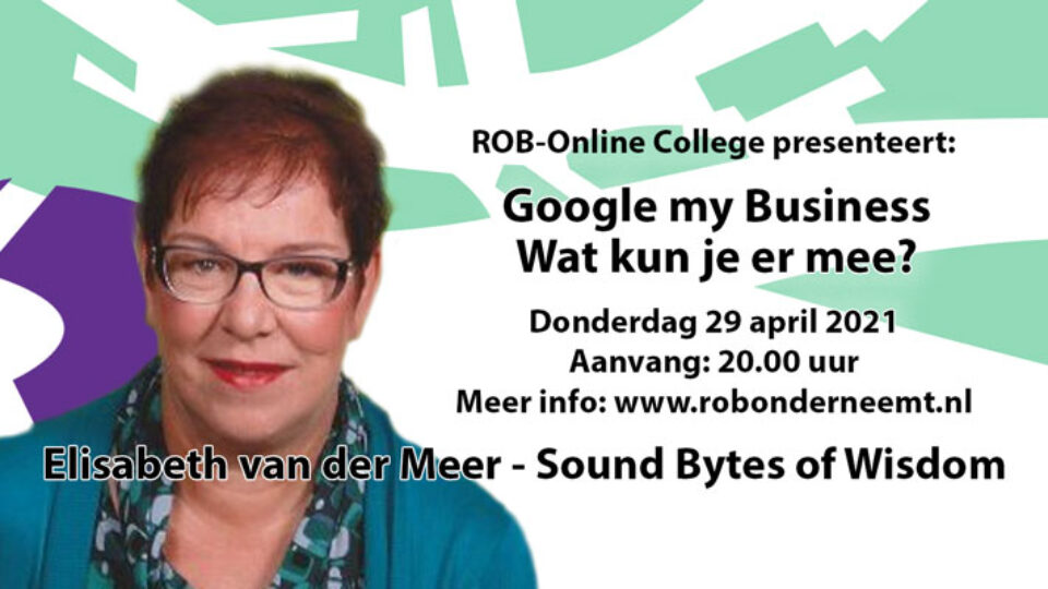 Do. 29 april a.s.: Wat kun je met Google my Business – met Elisabeth van der Meer in het ROB-online College