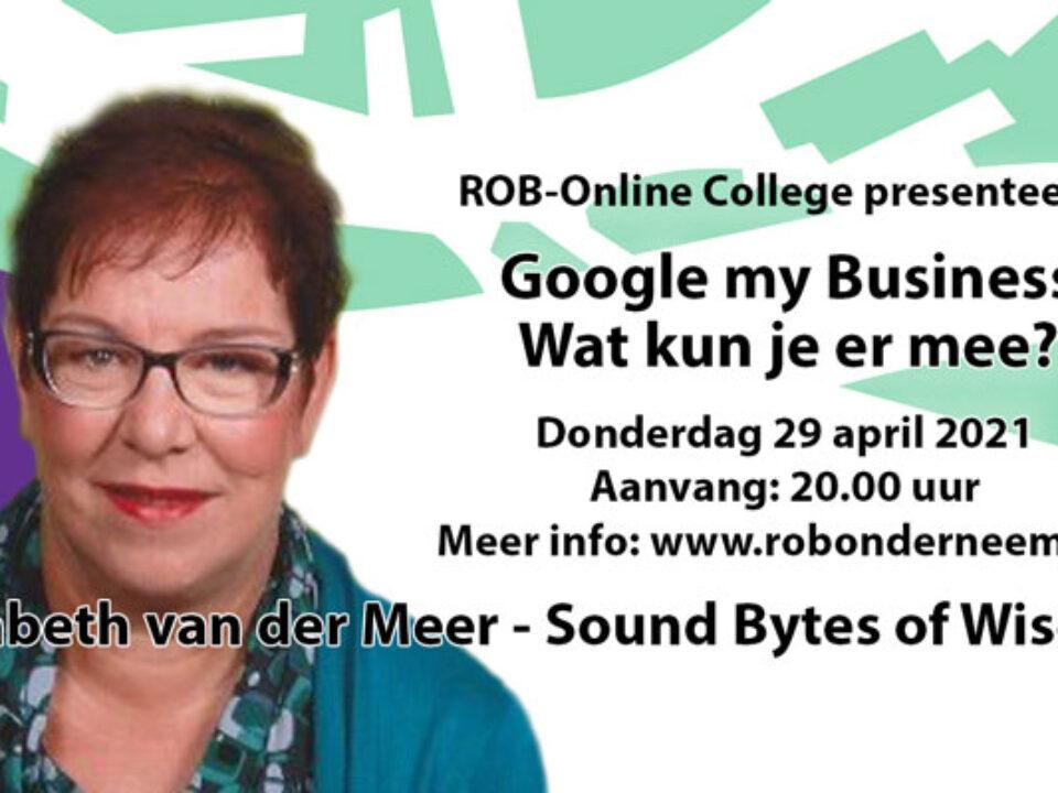 Do. 29 april a.s.: Wat kun je met Google my Business – met Elisabeth van der Meer in het ROB-online College