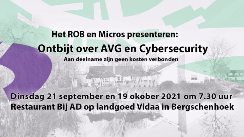 ROB-Ontbijt di. 21 september a.s. AVG en cybersecurity met Micros (7.30 uur)