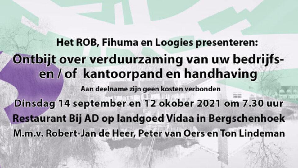 ROB-Ontbijt di. 12 oktober a.s. Over duurzaamheid bedrijfs- en / of kantoorgebouw en handhaving